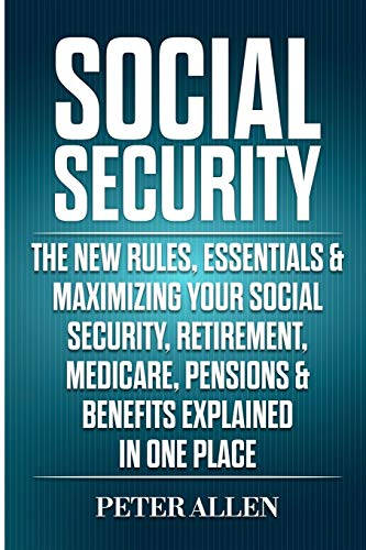 Compare Textbook Prices for Social Security: The New Rules, Essentials & Maximizing Your Social Security, Retirement, Medicare, Pensions & Benefits Explained In One Place  ISBN 9781913397555 by Allen, Peter