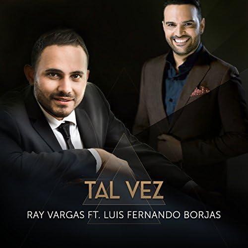 Ray Vargas feat. Luis Fernando Borjas