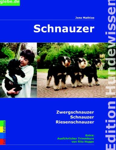 Schnauzer: Colour Edition (Edition Hundewissen)