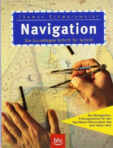 Navigation: Die Grundlagen Schritt für Schritt. Stopper: Das Navigations-Prüfungswissen für den Sportboot-Führerschein See und vieles mehr