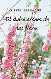 El dulce aroma de las flores