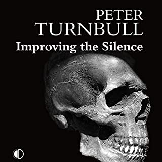 Improving the Silence                   By:                                                                                                                                 Peter Turnbull                               Narrated by:                                                                                                                                 Gordon Griffin                      Length: 7 hrs and 51 mins     12 ratings     Overall 4.1