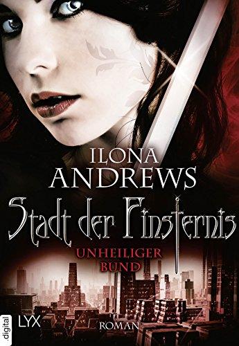 Stadt der Finsternis - Unheiliger Bund (Kate-Daniels-Reihe 10)