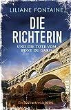 Die Richterin und die Tote vom Pont du Gard: Ein Südfrankreich-Krimi (Ein Fall für Mathilde de Boncourt 1)