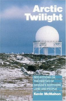 Arctic Twilight: Reflections on the Destiny of Canada
