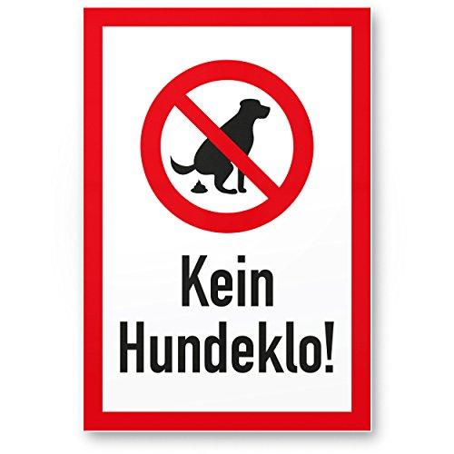 Kein Hundeklo (20x30cm), Kunststoff Schild Hunde kacken verboten - Verbotsschild/Hundeverbotsschild, Verbot Hundekot/Hundehaufen/Hundekacke/Keine Hundetoilette