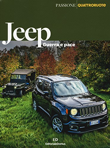 Jeep. Guerra e pace. Ediz. illustrata