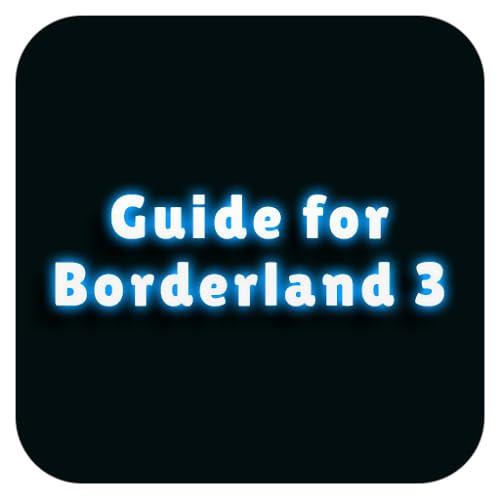 Guide for Borderland 3