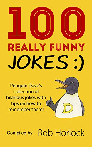 Penguin Dave's 100 Really Funny Jokes: Penguin Dave's collection of hilarious jokes with tips on how to remember them (English Edition)