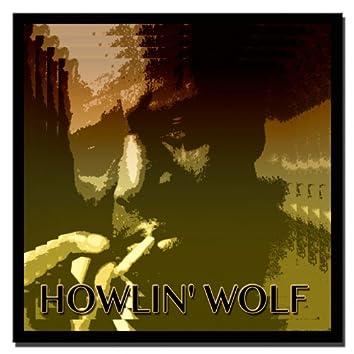 Howlin' Wolf (Original LP - Digitally Remastered)