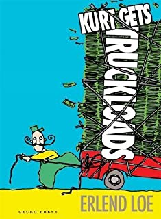 Kurt Gets Truckloads by Erlend Loe (2013-08-02)