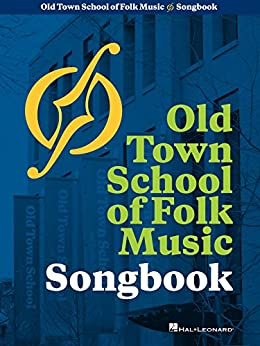 Old Town School of Folk Music Songbook: 50th Anniversary Edition Lead Sheets (Music Pro Guides) by [Hal Leonard]