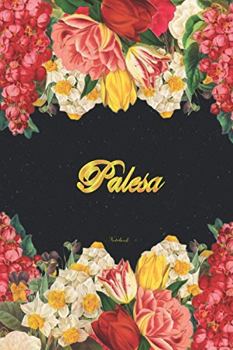 Palesa Notebook: Lined Notebook / Journal with Personalized Name, & Monogram initial P on the Back Cover, Floral cover, Gift for Girls & Women