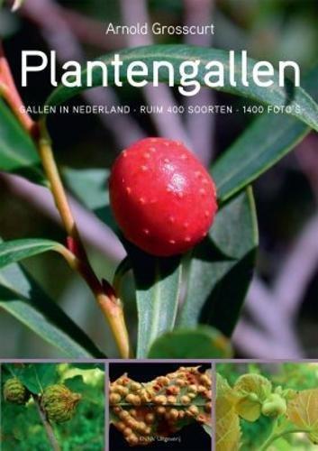 Plantengallen: gallen in Nederland - ruim 400 soorten - 1400 foto's