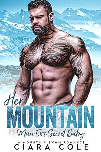 Her Mountain Man Ex's Secret Baby: A Mountain Man BWWM Baby Romance (Mountain Men) (English Edition)