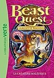 Beast Quest 23 - La créature maléfique