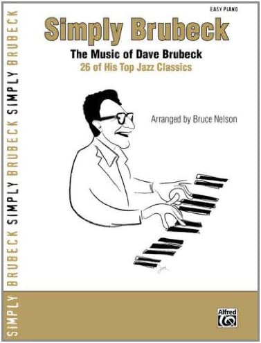 Simply Brubeck The Music Of Dave Brubeck 26 Of His Top Jazz Classics Simply Series product image