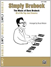 Simply Brubeck - The Music Of Dave Brubeck - 26 Of His Top Jazz Classics (Simply Series)
