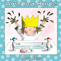 Wash Your Hands! by Tony Ross