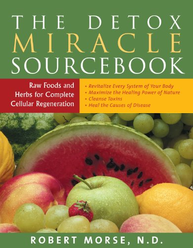 The Detox Miracle Sourcebook: Raw Foods and Herbs for Complete Cellular Regeneration: The Ultimate Healing System (English Edition)