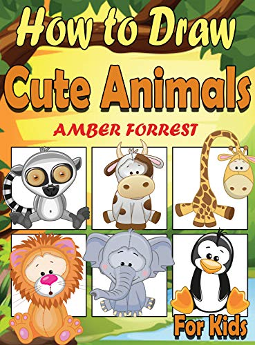 How To Draw Animals For Kids Learn To Draw Cute Animals Step By Step Easy Drawing Instruction Book For Kids Draw With Amber 1 Kindle Edition By Forrest Amber Children Kindle Ebooks Check out these awesome videos to learn how to draw all kinds of animals and get some valuable practice in drawing textures like fur, hair, scales, skin, feathers, and a lot more. how to draw animals for kids learn to draw cute animals step by step easy drawing instruction book for kids draw with amber 1