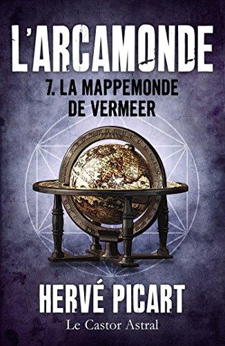 La Mappemonde de Vermeer: Arcamonde, T7