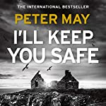 I'll Keep You Safe                   By:                                                                                                                                 Peter May                               Narrated by:                                                                                                                                 Anna Murray,                                                                                        Peter Forbes                      Length: 11 hrs and 52 mins     1,362 ratings     Overall 4.1