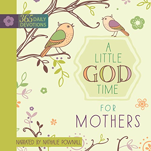 A Little God Time for Mothers: 365 Daily Devotions audiobook cover art