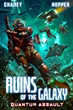 Quantum Assault: A Military Scifi Epic (Ruins of the Galaxy)