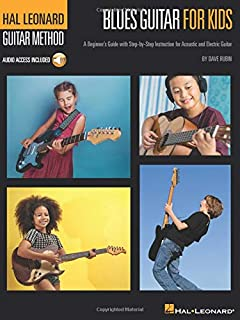 Hal Leonard Guitar Method - Blues Guitar for Kids: A Beginner's Guide with Step-by-Step Instruction for Acoustic and Elect...
