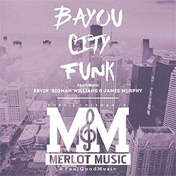 Bayou City Funk  (feat. Ervin Bigman Williams & James Murphy)