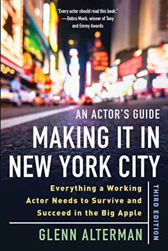 An Actor's Guide—Making It in New York City, Third Edition: Everything a Working Actor Needs to Survive and Succeed in the Big Apple (English Edition)