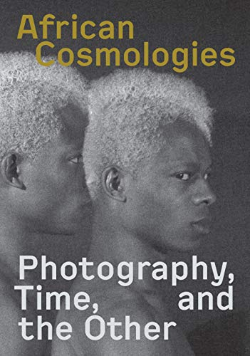 African Cosmologies: Photography, Time and the Other