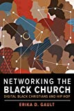 Networking the Black Church: Digital Black Christians and Hip Hop (Religion and Social Transformation Book 13) (English Edition)