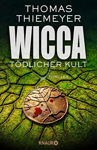 Wicca - Tödlicher Kult: Thriller (Hannah Peters, Band 5)
