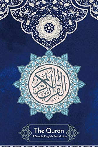 The Quran: A Simple English Translation - Clear and Easy to Read .