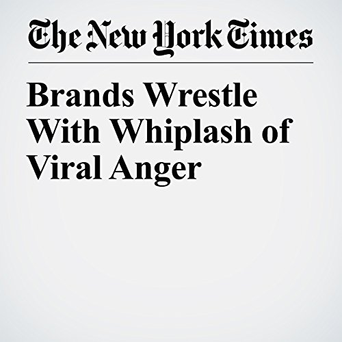 Brands Wrestle With Whiplash of Viral Anger copertina