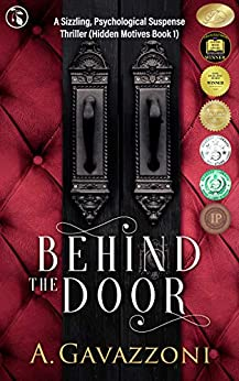 Behind the Door: A Sizzling, Psychological Suspense Thriller (Hidden Motives Book 1) by [A. Gavazzoni, Jill Noble-Shearer]
