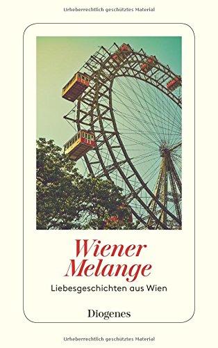 Wiener Melange: Liebesgeschichten aus Wien (detebe)