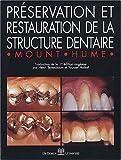 Preservation et restauration de la structure dentaire