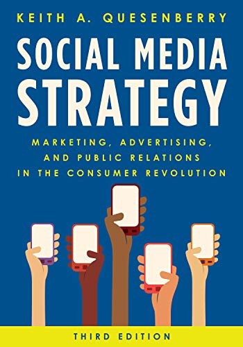 Compare Textbook Prices for Social Media Strategy: Marketing, Advertising, and Public Relations in the Consumer Revolution Third Edition ISBN 9781538138175 by Quesenberry, Keith A.