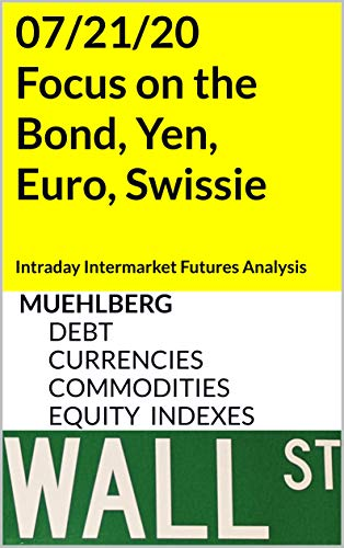 07/21/20 Focus on the Bond, Yen, Euro, Swissie: Intraday Intermarket Futures Analysis (MUEHLBERG ACTIVE-TRADING) (English Edition)