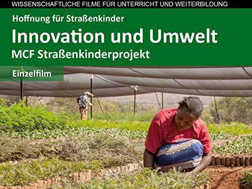 Straßenkinderprojekt: Innovation und Umwelt