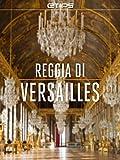 Reggia di Versailles (Italian Edition)