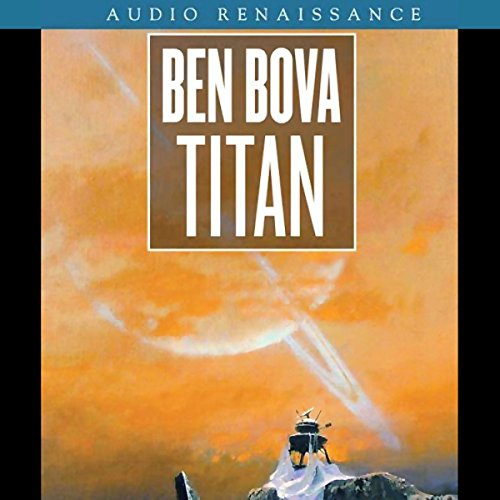 Titan     A Tale of Cataclysmic Discovery              By:                                                                                                                                 Ben Bova                               Narrated by:                                                                                                                                 Gabrielle De Cuir,                                                                                        Stephen Hoye,                                                                                        Amanda Karr,                   and others                 Length: 14 hrs and 59 mins     325 ratings     Overall 3.8