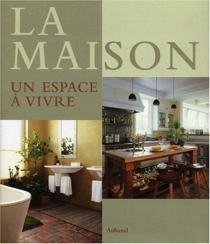 La Maison: Un espace à vivre