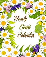 Yearly Event Calendar: Personal Event Tracker| Important Dates & Celebration Record Book | Remember Birthdays, Anniversaries and More | Includes ... (Perpetual year planner) (Volume 21)