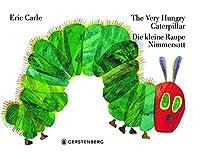 Eric Carle - German: The very hungry caterpillar/Die kleine Raupe Nimmersatt