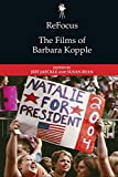 ReFocus: The Films of Barbara Kopple (ReFocus: The American Directors Series)