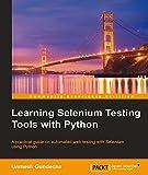 Learning Selenium Testing Tools with Python (English Edition)